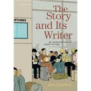 The Story and Its Writer An Introduction to Short Fiction by Charters, Ann, 9781319105600