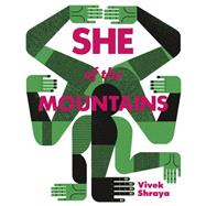 She of the Mountains by Shraya, Vivek, 9781551525600