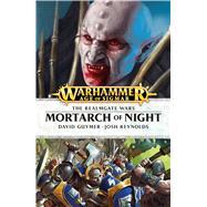 Mortarch of Night by Reynolds, Josh; Guymer, David, 9781784965600
