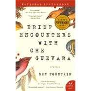 Brief Encounters with Che Guevara: Stories by Fountain, Ben, 9780060885601