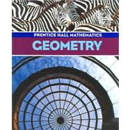 Geometry: Prentice Hall Mathematics by Bass, Laurie E.; Bellman, Allan; Bragg, Sadie Chavis; Charles, Randall I.; Davison, David M.; Handlin, William G.; Johnson, Art, 9780130625601