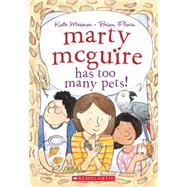 Marty McGuire Has Too Many Pets! by Messner, Kate; Floca, Brian, 9780545535601