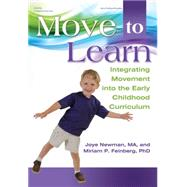 Move to Learn: Integrating Movement into the Early Childhood Classroom by Newman, Joye; Feinberg, Miriam, 9780876595602