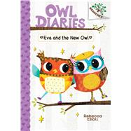 Eva and the New Owl: A Branches Book (Owl Diaries #4) by Elliott, Rebecca, 9780545825603