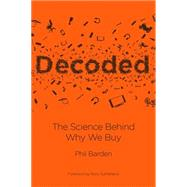 Decoded - the Science Behind Why We Buy by Barden, Phil, 9781118345603