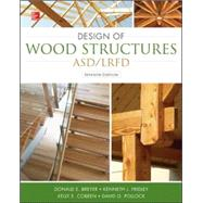 Design of Wood Structures-ASD/LRFD by Breyer, Donald; Cobeen, Kelly; Fridley, Kenneth; Pollock, Jr., David, 9780071745604