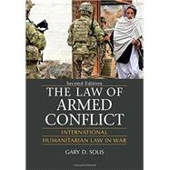The Law of Armed Conflict by Solis, Gary D., 9781107135604