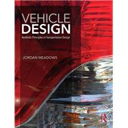 Vehicle Design: Aesthetic Principles in Transportation Design by Meadows; Jordan, 9781138685604
