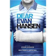 Dear Evan Hansen by Levenson, Steven; Pasek, Benj (COP); Paul, Justin (COP), 9781559365604