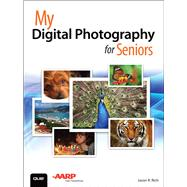 My Digital Photography for Seniors by Rich, Jason R., 9780789755605