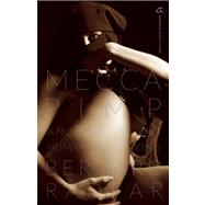 Mecca Pimp A Novel of Love and Human Trafficking