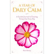 A Year of Daily Calm by Hanley, Kate, 9781426215605