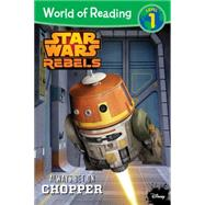 Star Wars Rebels Always Bet on Chopper by Rusu, Meredith, 9781484705605
