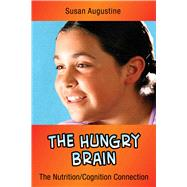 The Hungry Brain: The Nutrition/Cognition Connection by Augustin, Susan, 9781632205605
