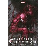 Superior Carnage by Shinick, Kevin; Segovia, Stephen; Mexia, Dan, 9780785165606