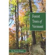 Forest Trees of Vermont by Trevor Evans, 9780996965606