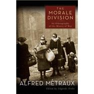 The Morale Division by Metraux, Alfred, 9781405105606