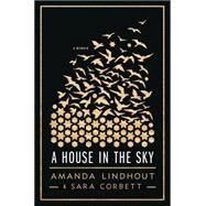 A House in the Sky A Memoir by Lindhout, Amanda; Corbett, Sara, 9781451645606