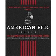 American Epic When Music Gave America Her Voice by MacMahon, Bernard; Mcgourty, Allison; Wald, Elijah (CON), 9781501135606