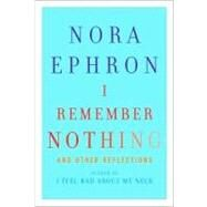 I Remember Nothing by Ephron, Nora, 9780307595607