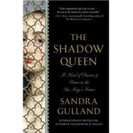 The Shadow Queen by Gulland, Sandra, 9780345805607