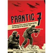 Frantic 7 by Radzilowski, John; Szczesniak, Jerzy; Styrna, Pawel, 9781612005607