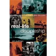 Real-Life Discipleship by Putman, Jim, 9781615215607