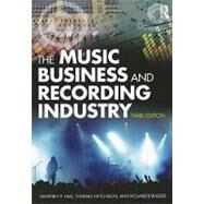 The Music Business and Recording Industry by Hull; Geoffrey, 9780415875608