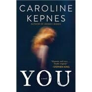 You A Novel by Kepnes, Caroline, 9781476785608