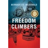 Freedom Climbers by McDonald, Bernadette, 9781926855608