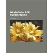 Hand-book for Emergencies by , 9780217485609