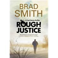 Rough Justice by Smith, Brad, 9780727885609
