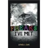 Freaks I've Met by Jans, Donald, 9780996175609