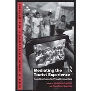 Mediating the Tourist Experience: From Brochures to Virtual Encounters by Lester,Jo-Anne, 9781138255609