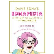 Dame Edna's Ednapedia by Everage, Dame Edna; Humphries, Barry (CON); Thomson, Ken (CON), 9781784975609