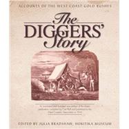 The Diggers' Story: Accounts of the West Coast Gold Rushes by Bradshaw, Julia, 9781927145609