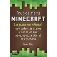Trucos para minecraft / Tricks to Minecraft by Miller, Megan, 9786070725609