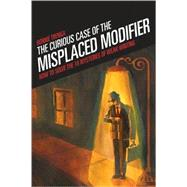 The Curious Case Of The Misplaced Modifier by Trenga, Bonnie, 9781582975610