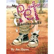 My Pet Rattlesnake by Hayes, Joe; L., Antonio Castro (CON), 9781935955610