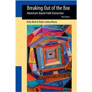 Breaking Out of the Box: Adventure-Based Field Instruction by Ward, Kelly; Mama, Robin Sakina, 9780190615611