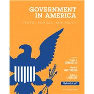 Government in America People, Politics, and Policy, 2012 Election Edition by Edwards, George C., III; Wattenberg, Martin P.; Lineberry, Robert L., 9780205865611