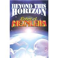 Beyond This Horizon by Heinlein, Robert A., 9780743435611