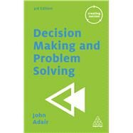 Decision Making and Problem Solving by Adair, John, 9780749475611