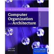 The Essentials of Computer Organization and Architecture by Null, Linda; Lobur, Julia, 9781284045611