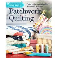 Visual Guide to Patchwork & Quilting by C&t Publishing, 9781617455612