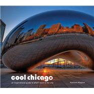 Cool Chicago by Maguire, Kathleen, 9781909815612