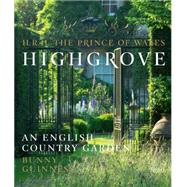 Highgrove by H.R.H. The Prince of Wales; Guinness, Bunny (CON); Majerus, Marianne; Butler, Andrew; Lawson, Andrew, 9780847845613