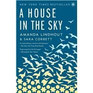 A House in the Sky A Memoir by Lindhout, Amanda; Corbett, Sara, 9781451645613