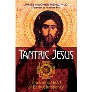 Tantric Jesus by Reho, James Hughes; Fox, Matthew, 9781620555613