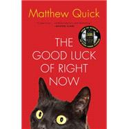 The Good Luck of Right Now by Quick, Matthew, 9780062285614